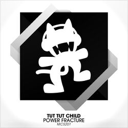 Tut Tut Child - Power Fracture