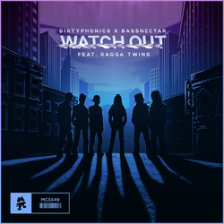 Dirtyphonics x Bassnectar - Watch Out (feat. Ragga Twins)