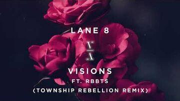 Lane 8 & RBBTS - Visions (Township Rebellion Remix)