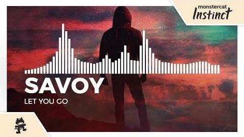 Savoy - Let You Go -Monstercat Release-