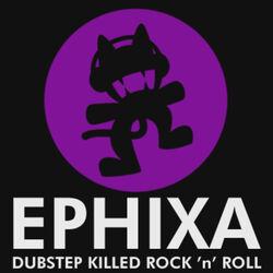 Ephixa - Dubstep Killed Rock 'n' Roll