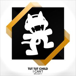 Tut Tut Child - I Can't