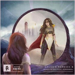 ARUNA & Rameses B - Ready To Go (feat. KINGDØMS)