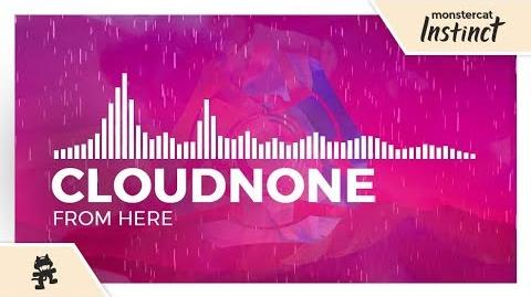 CloudNone - From Here -Monstercat Release-