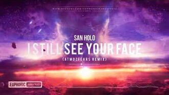 San Holo - I Still See Your Face (Atmozfears Remix) -Free Release-
