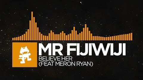 Mr FijiWiji & Meron Ryan - Believe Her