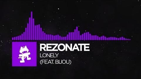 -Dubstep- - Rezonate - Lonely (feat Bijou)