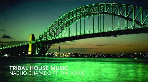 Nacho Chapado & The Voice - Tribal House Music