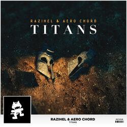 Razihel & Aero Chord - Titans