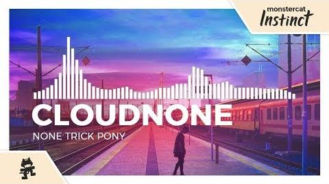 CloudNone - None Trick Pony