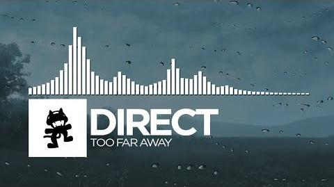 Direct - Too Far Away -Monstercat Release-