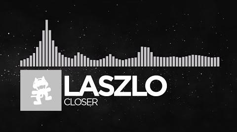 -Electronic- - Laszlo - Closer -Monstercat EP Release-
