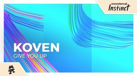 Koven - Give You Up -Monstercat Lyric Video-