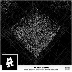 Karma Fields - Build The Cities (feat. Kerli) (Reconstructions)