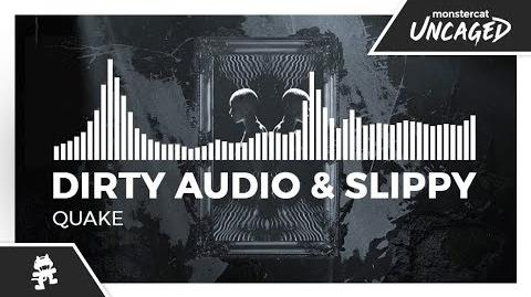 Dirty Audio & Slippy - Quake -Monstercat Release-
