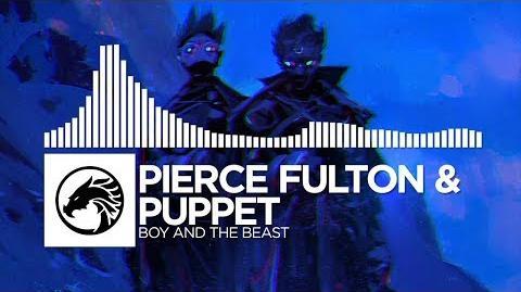 Pierce Fulton & Puppet - Boy and the Beast