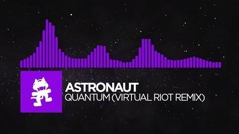 -Dubstep- - Astronaut - Quantum (Virtual Riot Remix) -Monstercat EP Release-