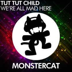 Tut Tut Child - We're All Mad Here EP