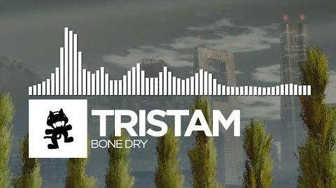 Tristam - Bone Dry -Monstercat Release-