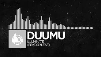-Electronic- - Duumu - Illuminate (feat. Slyleaf)