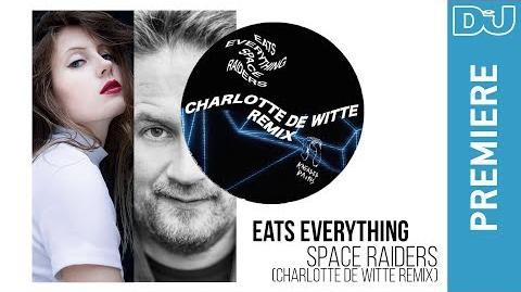 Eats Everything 'Space Raiders (Charlotte de Witte Remix)'-Eats Everything - Space Raiders (Charlotte de Witte Remix)