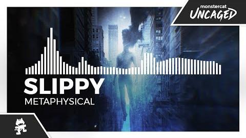 Slippy - Metaphysical -Monstercat Release-