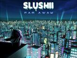 Far Away (Slushii)