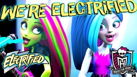 """Electrified"" Official Lyric Music Video Electrified Monster High"