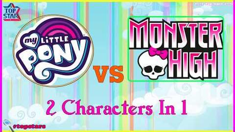 My Little Pony Vs Monster High Cast ✅ 2 Characters In 1 Top Stars