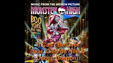 Monster High Boo York - It Can't Be Over FULL SONG HQ