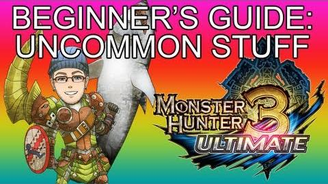 Beginner's Guide How to get uncommon stuff - Monster Hunter 3 Ultimate