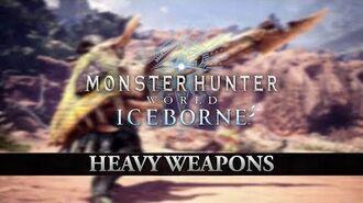 Monster Hunter World Iceborne – Heavy Weapons