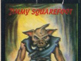 Jimmy Squarefoot