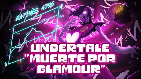 "Undertale ""Muerte por Glamour"" (By JustDeGonzo, letra original de Radix)"