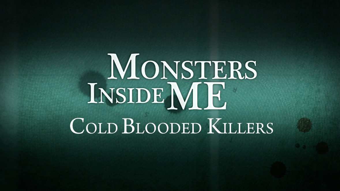 monsters inside me cold blooded killers