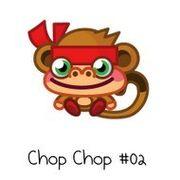002 chop chop
