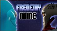 Frenemy mine