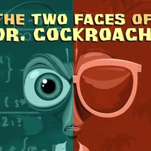 The Two Faces Of Dr Cockroach Monsters Vs Aliens Wiki Fandom