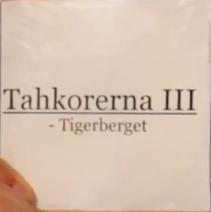 Tahkorerna III - Tigerberget