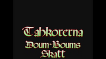 Tahkorerna II - Doum-Boum's Skatt