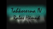 Tahkorerna IV - Rabos Hamnd