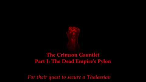 The Crimson Gauntlet - Pt. I The Dead Empire's Pylon