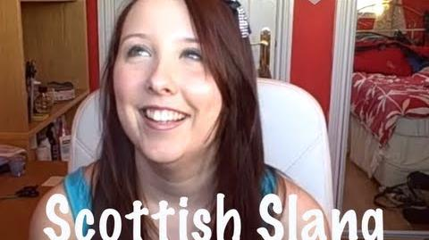 Video - Scottish Slang | Moon Guard Wiki | FANDOM powered by Wikia