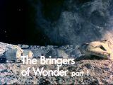 The Bringers of Wonder - Part 1
