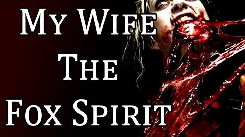 """My Wife, The Fox Spirit"" reading by Mr. Creepypasta"