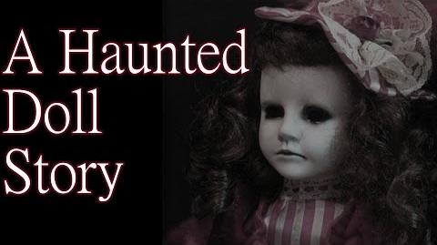 """A Haunted Doll Story"" by BlueHero45 - Creepypasta"