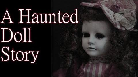 """""""A Haunted Doll Story"""" by BlueHero45 - Creepypasta"""