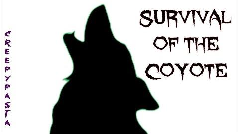 Survival of the Coyote creepypasta