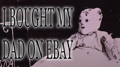 """I Bought my Dad on eBay"" reading by Mr. Creepypasta"
