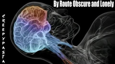 By Route Obscure and Lonely creepypasta-0